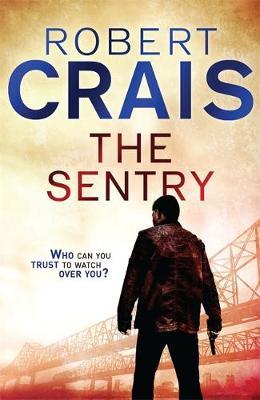 The Sentry by Robert Crais