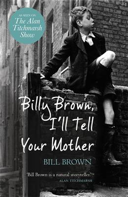 Billy Brown, I'll Tell Your Mother by Bill Brown