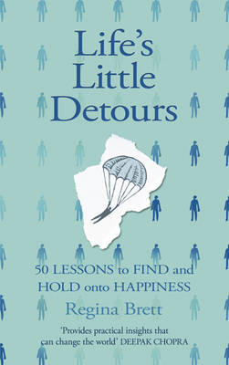 Life's Little Detours : 50 Lessons to Find and Hold onto Happiness by Regina Brett