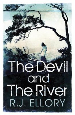 The Devil and the River by R. J. Ellory