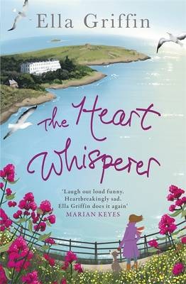 The Heart Whisperer by Ella Griffin