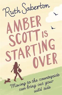 Amber Scott is Starting Over by Ruth Saberton