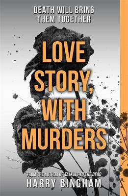 Love Story, with Murders by Harry Bingham