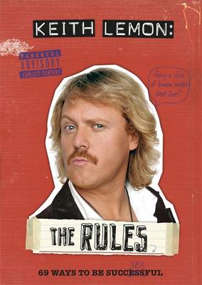 Keith Lemon: The Rules 69 Ways to be Successful by Keith Lemon