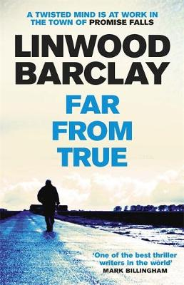 Cover for Far from True by Linwood Barclay