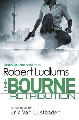 Robert Ludlum's The Bourne Retribution by Robert Ludlum, Eric Lustbader