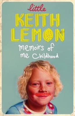Little Keith Lemon Memoirs of Me Childhood by Keith Lemon