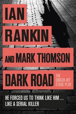 Dark Road by Ian Rankin, Mark Thomson
