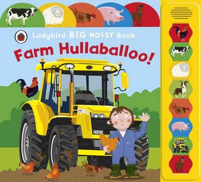 Ladybird Big Noisy Book: Farm Hullaballoo! by Ladybird