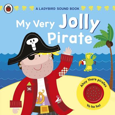 My Very Jolly Pirate A Sound Book by