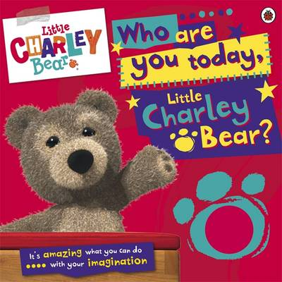 Who are You Today, Charley Bear? by