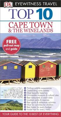 DK Eyewitness Top 10 Travel Guide: Cape Town and the Winelands by Philip Briggs, Loren Minsky