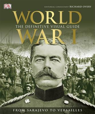 World War I The Definitive Visual History by