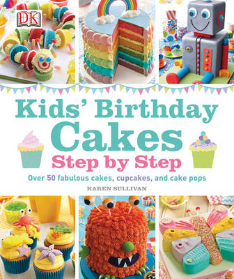 Kids' Birthday Cakes by Karen Sullivan