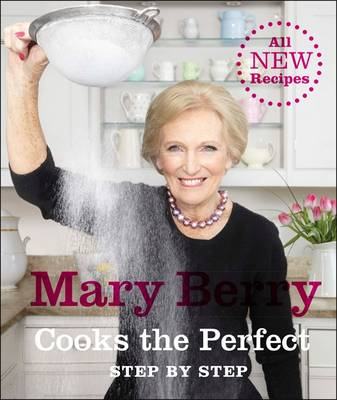 Mary Berry Cooks the Perfect by Mary Berry