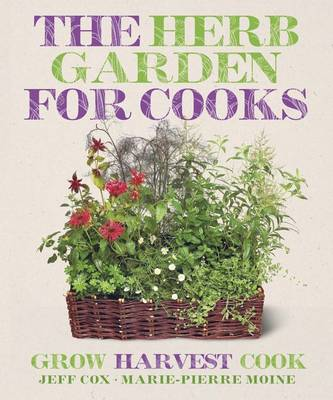 The Herb Garden For Cooks, by Jeff Cox, Marie-Pierre Moine