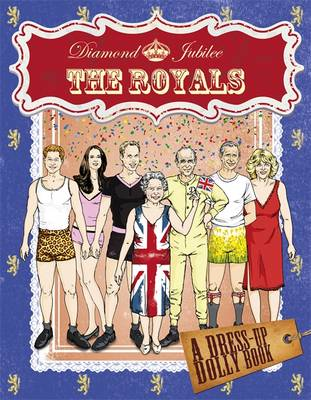Diamond Jubilee Royals Dress-up Dolly Book by