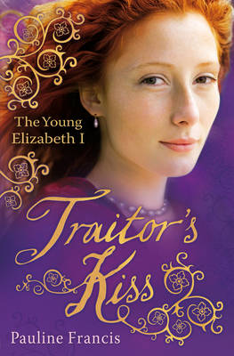 The Traitor's Kiss by Pauline Francis