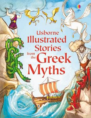 Usborne Illustrated Stories from the Greek Myths by