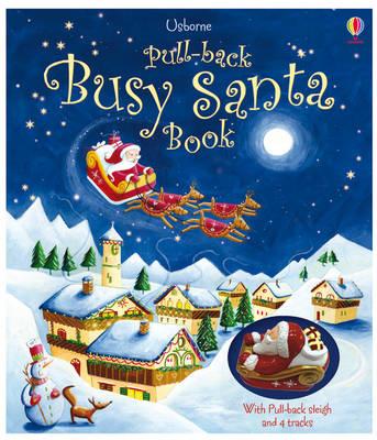 Pull-back Busy Santa by Fiona Watt