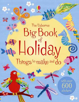 The Big Book of Holiday Things to Make and Do by