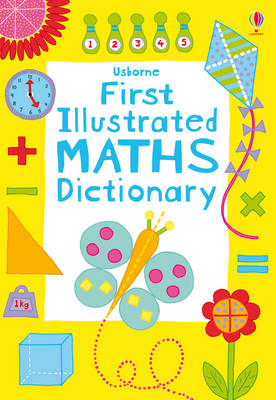 First Illustrated Maths Dictionary by Kirsteen Rogers