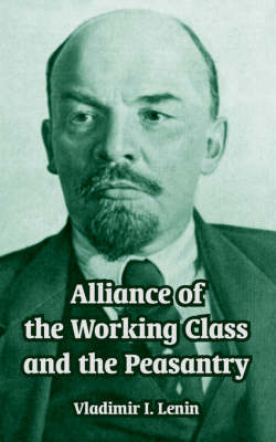 Alliance of the Working Class and the Peasantry by Vladimir Ilich Lenin