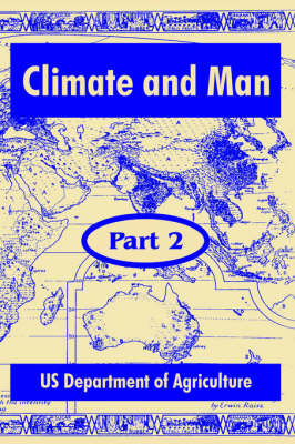 Climate and Man Part Two by United States Department of Agriculture, Department Of Agriculture Us Department of Agriculture