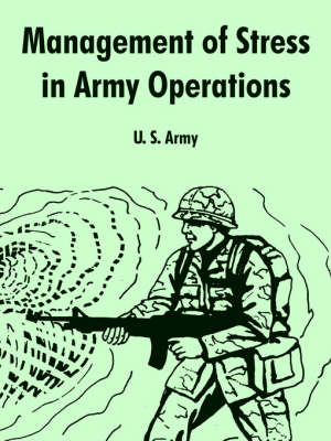 Management of Stress in Army Operations by U S Army
