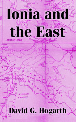 Ionia and the East by David G Hogarth