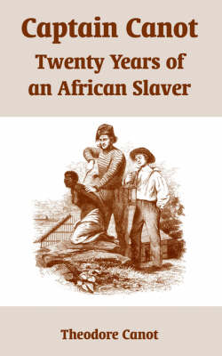 Captain Canot Twenty Years of an African Slaver by Theodore Canot