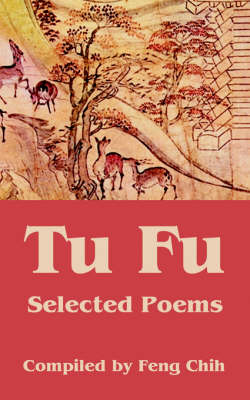 Tu Fu Selected Poems by Feng Chih