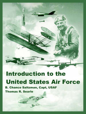 Introduction to the United States Air Force by B Chance Saltzman, Thomas R Searle