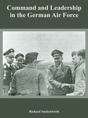Command and Leadership in the German Air Force by Richard Suchenwirth