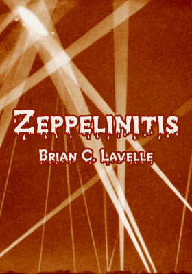 Zeppelinitis by Brian C Lavelle