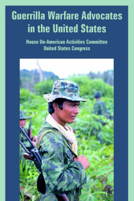 Guerrilla Warfare Advocates in the United States by House Un-American Activities Committee, United States Congress