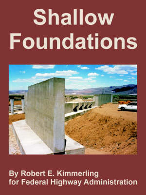 Shallow Foundations by Robert E Kimmerling, Federal Highway Administration