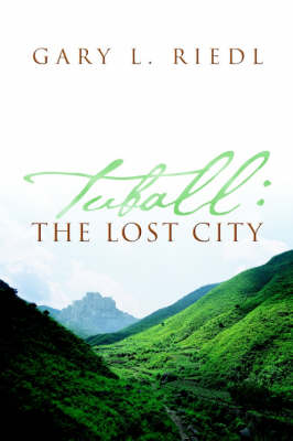 Tuball The Lost City by Gary L Riedl