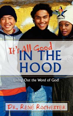 It's All Good In the Hood by Rene Rochester, Ren Rochester