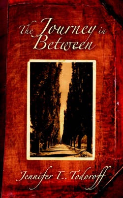 The Journey in Between by Jennifer E Todoroff