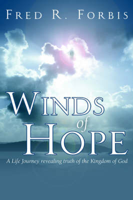 Winds of Hope by Fred R Forbis