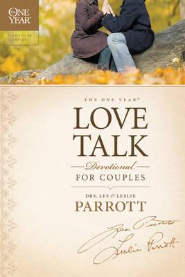 The One Year Love Talk Devotional for Couples by Dr Les (Seattle Pacific University) Parrott, Dr Leslie Parrott