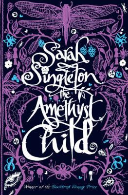 The Amethyst Child by Sarah Singleton