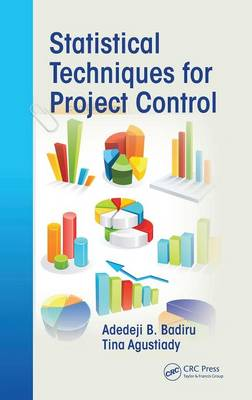 Statistical Techniques for Project Control by Adedeji B. Badiru, Tina Agustiady, Tina Kovach