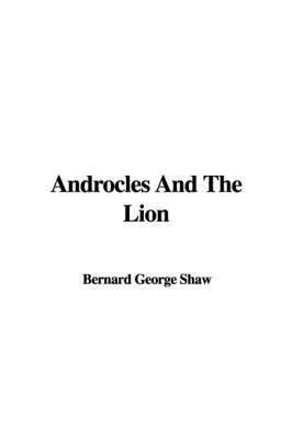 Androcles And The Lion by Bernard George Shaw