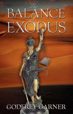 The Balance of Exodus by Godfrey Garner