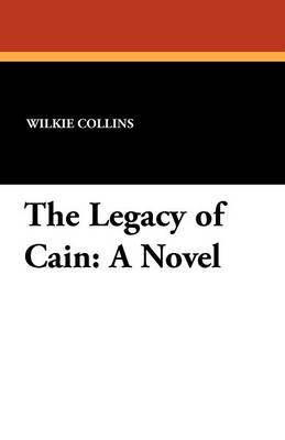 The Legacy of Cain by Au Wilkie Collins