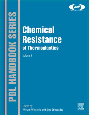 Chemical Resistance Thermoplastics by Sina Ebnesajjad