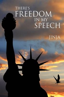 There's Freedom in My Speech by Jinja