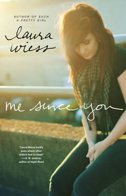 Me Since You by Laura Wiess